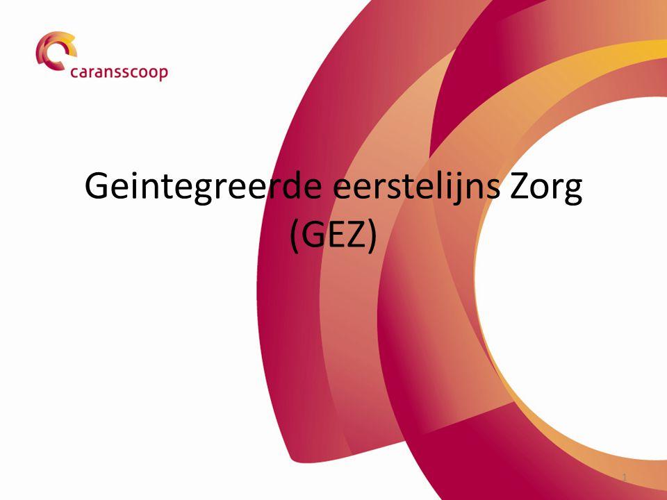 1 Geintegreerde eerstelijns Zorg (GEZ)
