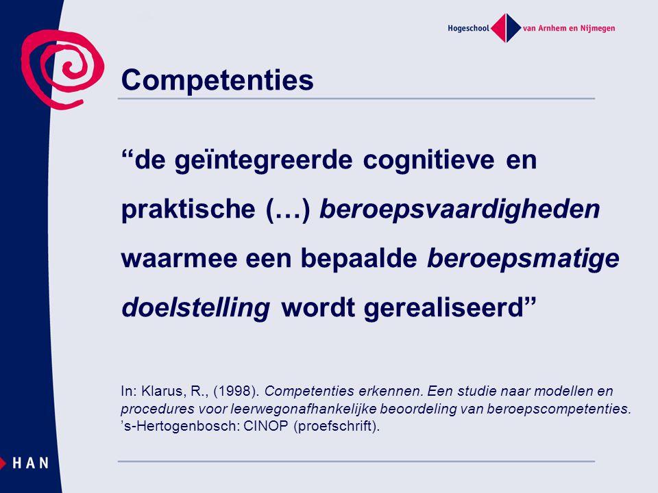 """Competenties """"de geïntegreerde cognitieve en praktische (…) beroepsvaardigheden waarmee een bepaalde beroepsmatige doelstelling wordt gerealiseerd"""" In"""