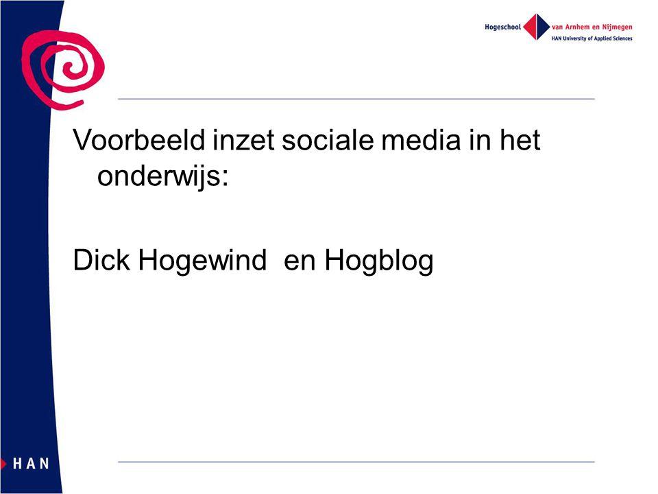 Voorbeeld inzet sociale media in het onderwijs: Dick Hogewind en Hogblog
