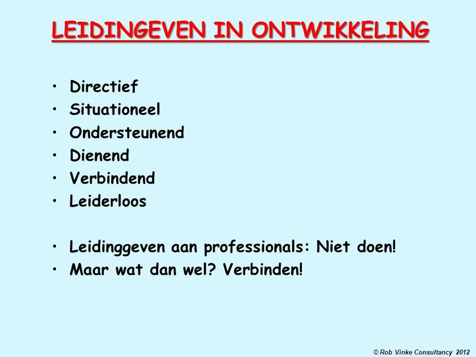 Directief Situationeel Ondersteunend Dienend Verbindend Leiderloos Leidinggeven aan professionals: Niet doen! Maar wat dan wel? Verbinden! LEIDINGEVEN
