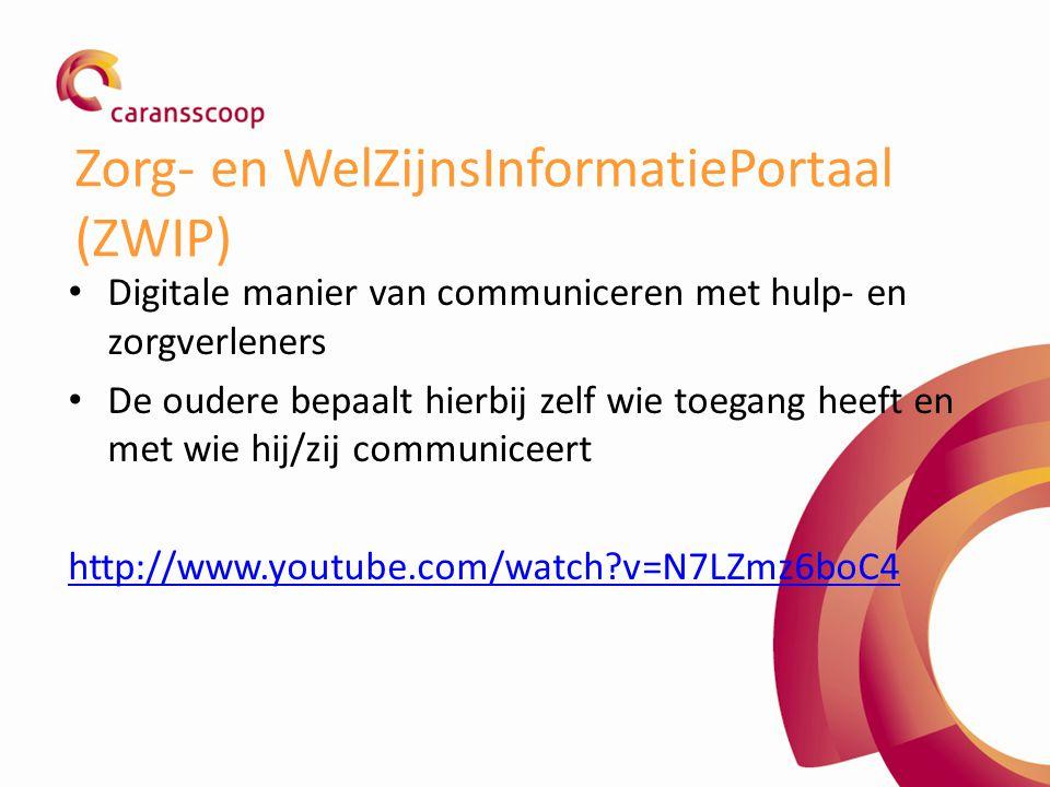 Zorg- en WelZijnsInformatiePortaal (ZWIP) Digitale manier van communiceren met hulp- en zorgverleners De oudere bepaalt hierbij zelf wie toegang heeft