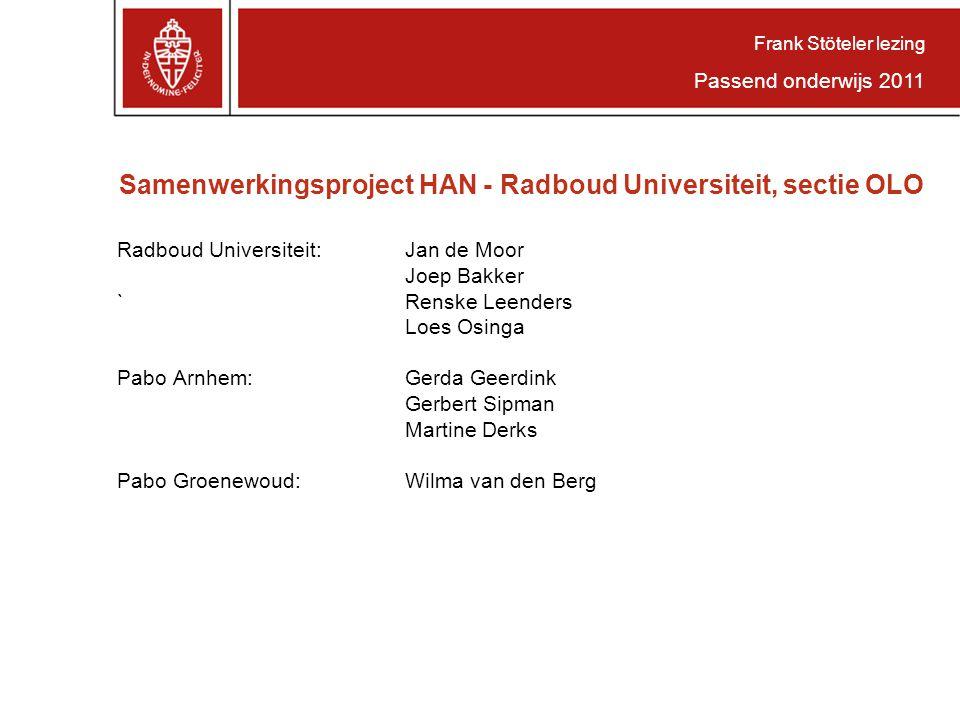 Radboud Universiteit:Jan de Moor Joep Bakker `Renske Leenders Loes Osinga Pabo Arnhem:Gerda Geerdink Gerbert Sipman Martine Derks Pabo Groenewoud: Wil