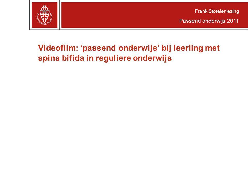 Videofilm: 'passend onderwijs' bij leerling met spina bifida in reguliere onderwijs Frank Stöteler lezing Passend onderwijs 2011
