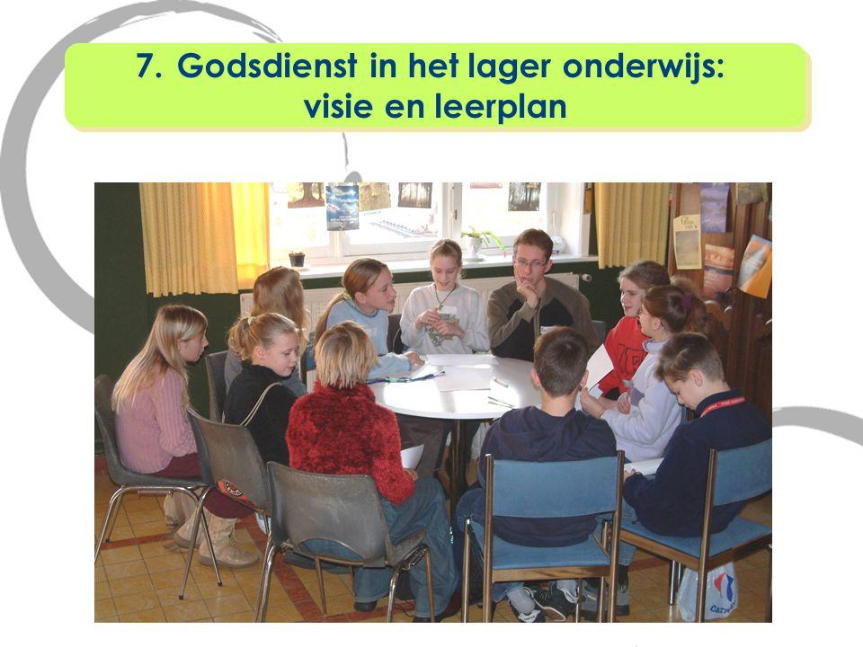 7. Godsdienst in het lager onderwijs: visie en leerplan 7. Godsdienst in het lager onderwijs: visie en leerplan