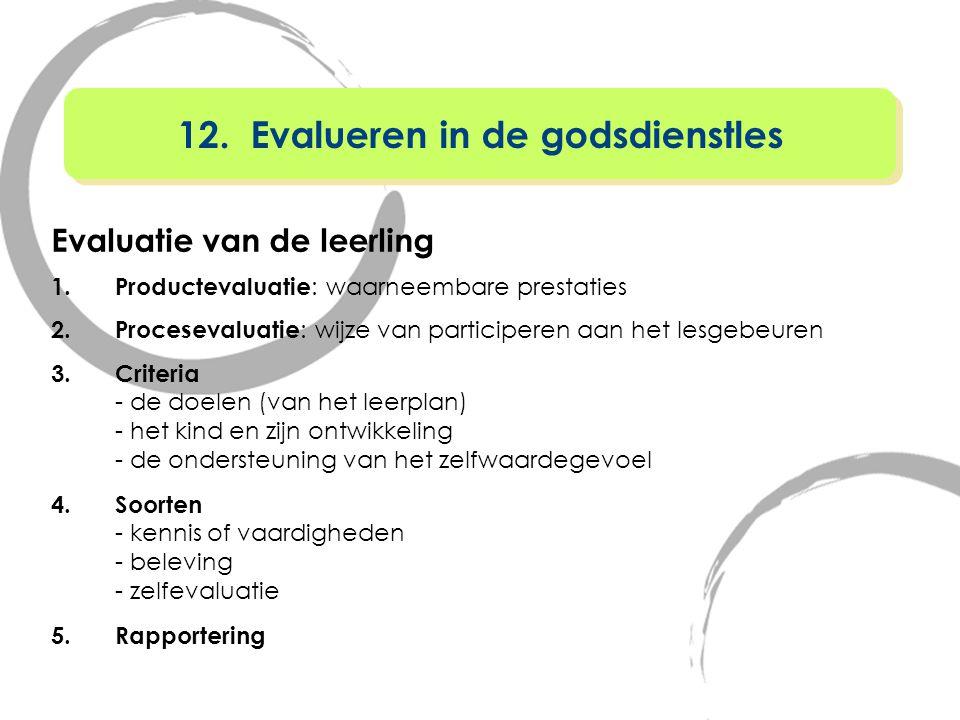 Evaluatie van de leerling 1. Productevaluatie : waarneembare prestaties 2. Procesevaluatie : wijze van participeren aan het lesgebeuren 3.Criteria - d