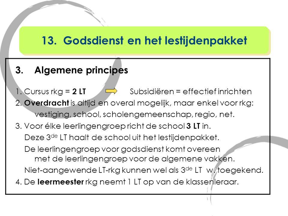 3. Algemene principes 1. Cursus rkg = 2 LT Subsidiëren = effectief inrichten 2. Overdracht is altijd en overal mogelijk, maar enkel voor rkg: vestigin