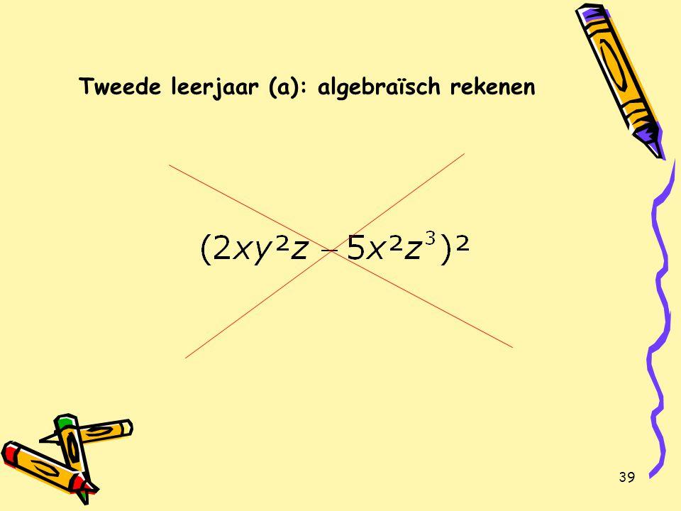 39 Tweede leerjaar (a): algebraïsch rekenen