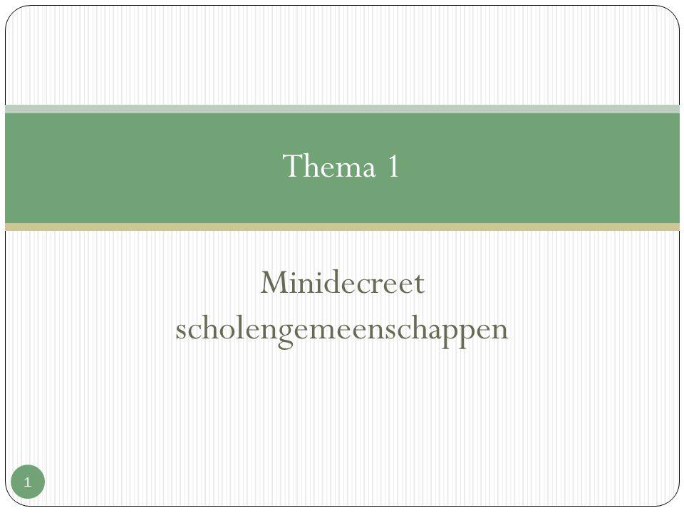 Minidecreet scholengemeenschappen 1 Thema 1