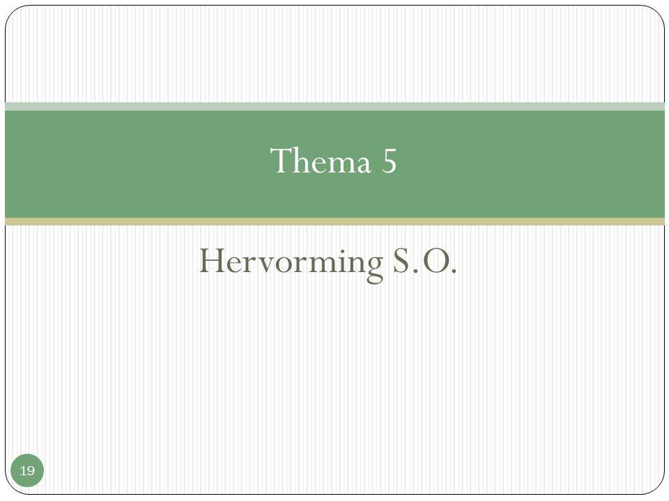Hervorming S.O. 19 Thema 5