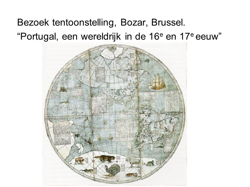Bezoek tentoonstelling, Bozar, Brussel. Portugal, een wereldrijk in de 16 e en 17 e eeuw