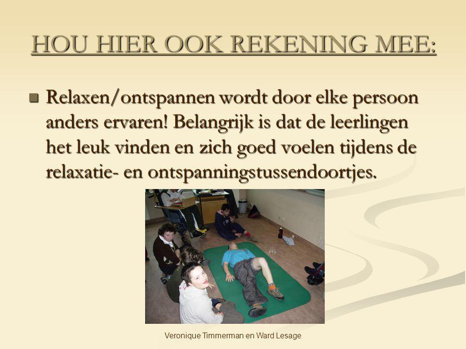 Veronique Timmerman en Ward Lesage HOU HIER OOK REKENING MEE: Relaxen/ontspannen wordt door elke persoon anders ervaren.