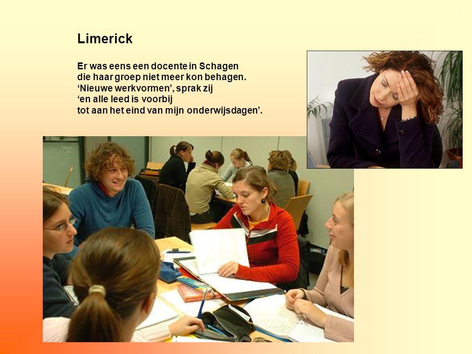 Limerick Er was eens een docente in Schagen die haar groep niet meer kon behagen.