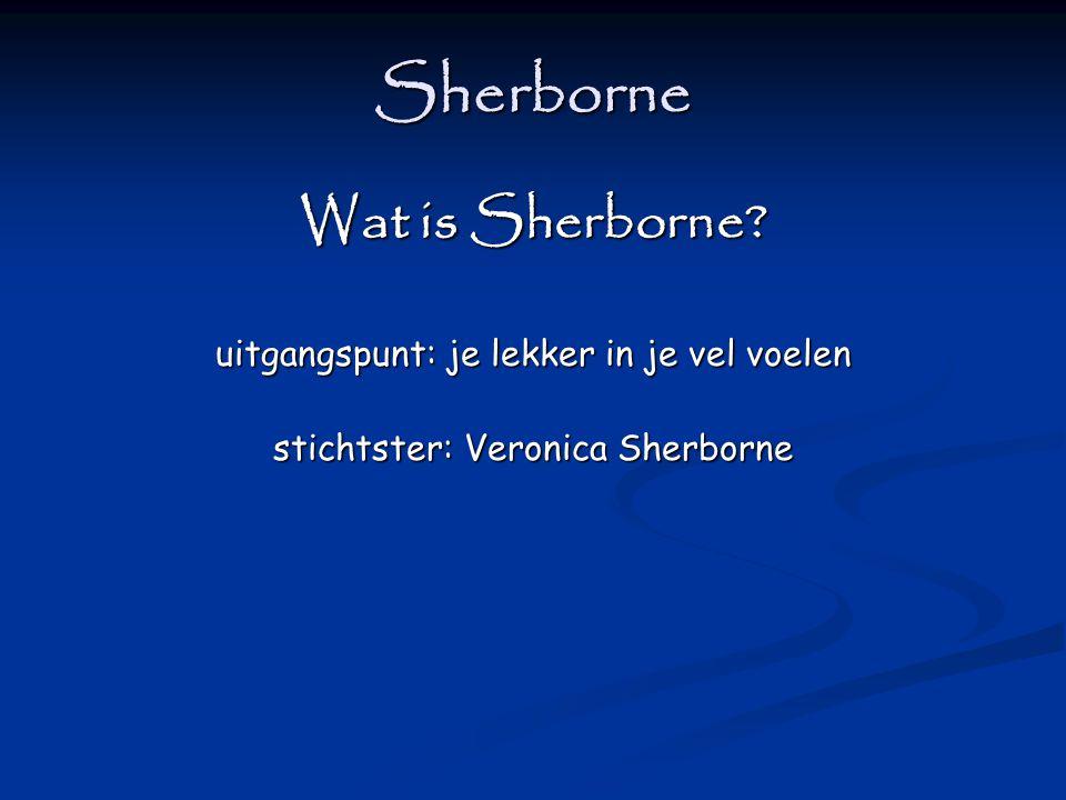 Sherborne Wat is Sherborne? uitgangspunt: je lekker in je vel voelen stichtster: Veronica Sherborne