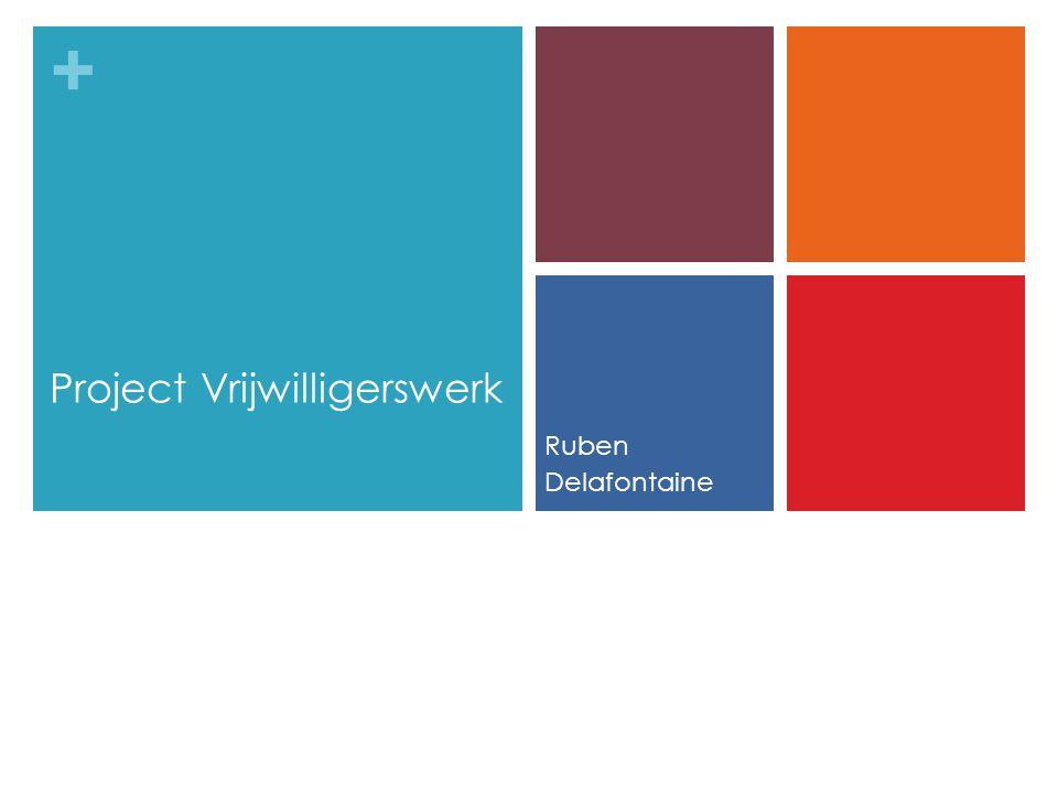 + Project Vrijwilligerswerk Ruben Delafontaine