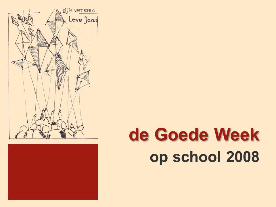 de Goede Week op school 2008