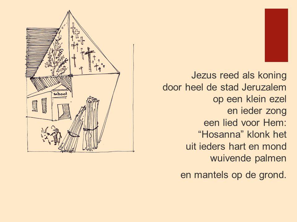 """Jezus reed als koning door heel de stad Jeruzalem op een klein ezel en ieder zong een lied voor Hem: """"Hosanna"""" klonk het uit ieders hart en mond wuive"""