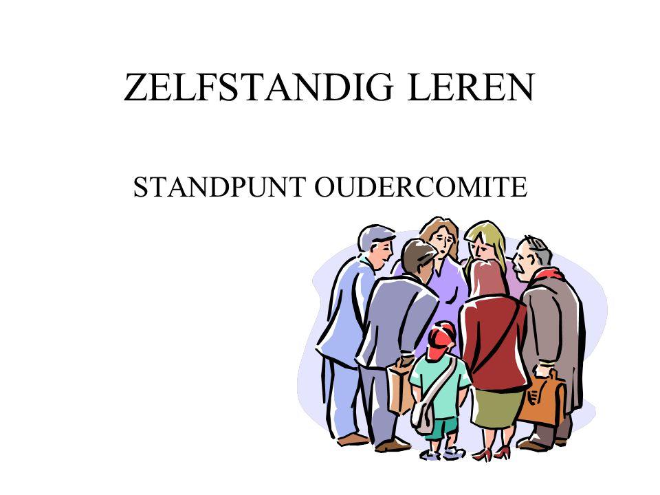 ZELFSTANDIG LEREN STANDPUNT OUDERCOMITE