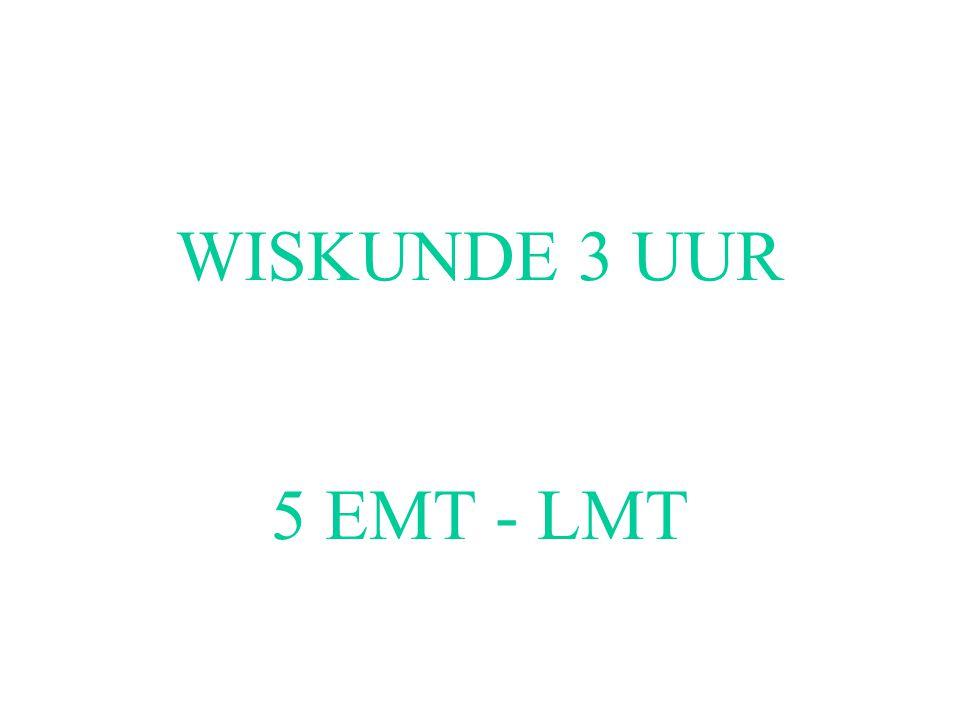 WISKUNDE 3 UUR 5 EMT - LMT