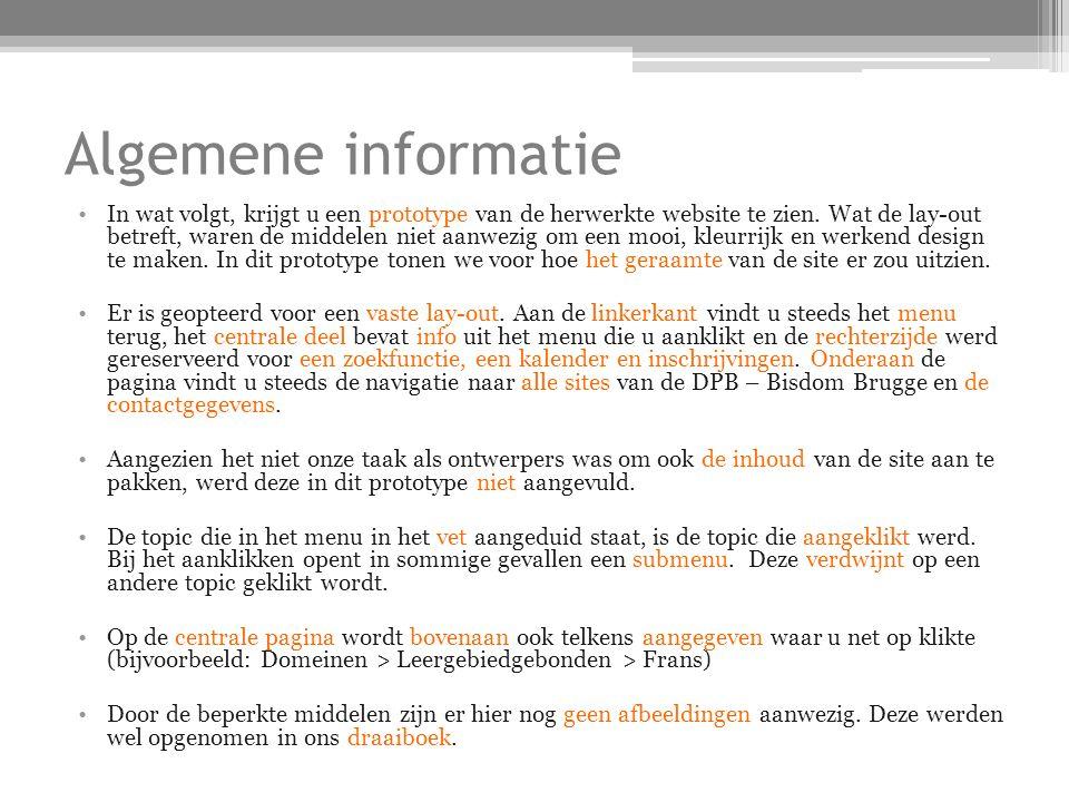 Algemene informatie In wat volgt, krijgt u een prototype van de herwerkte website te zien.