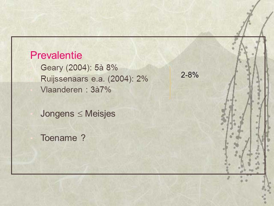 Prevalentie Geary (2004): 5à 8% Ruijssenaars e.a. (2004): 2% Vlaanderen : 3à7% Jongens  Meisjes Toename ? 2-8%