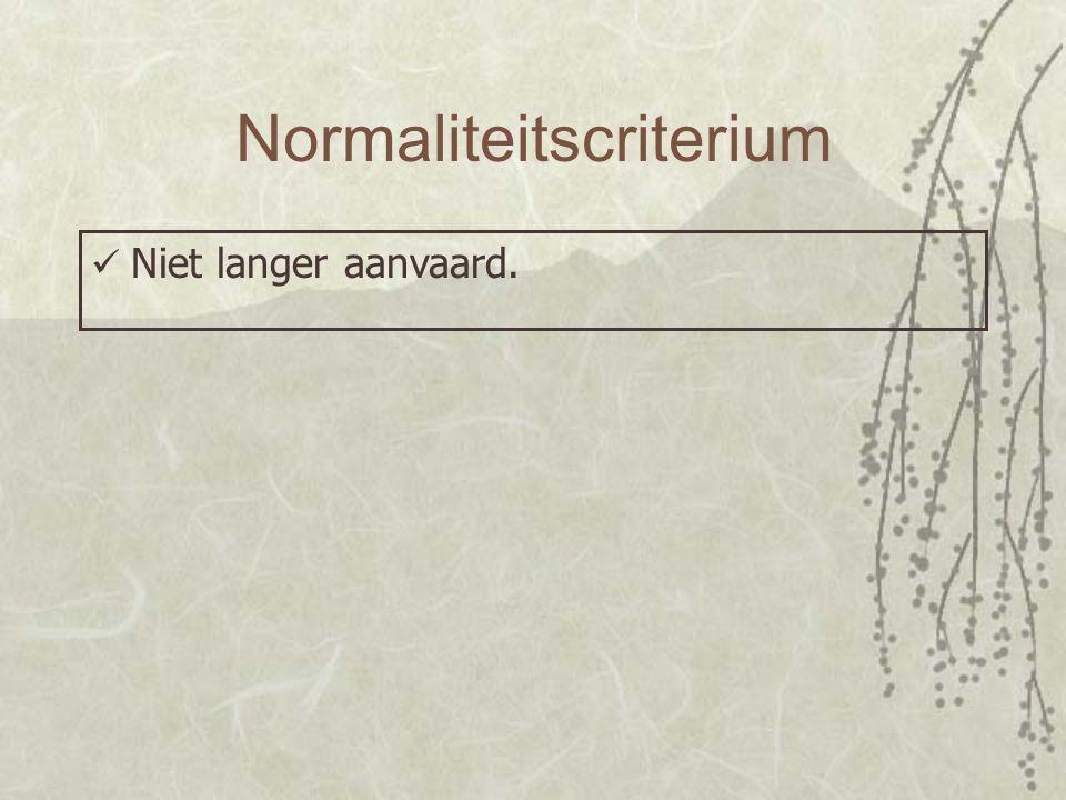 Normaliteitscriterium Niet langer aanvaard.