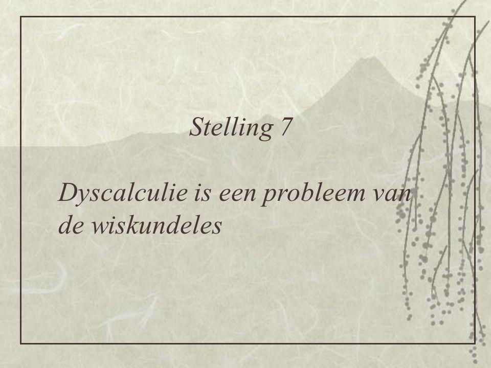 Stelling 7 Dyscalculie is een probleem van de wiskundeles