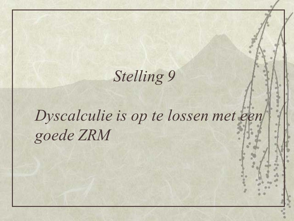 Stelling 9 Dyscalculie is op te lossen met een goede ZRM