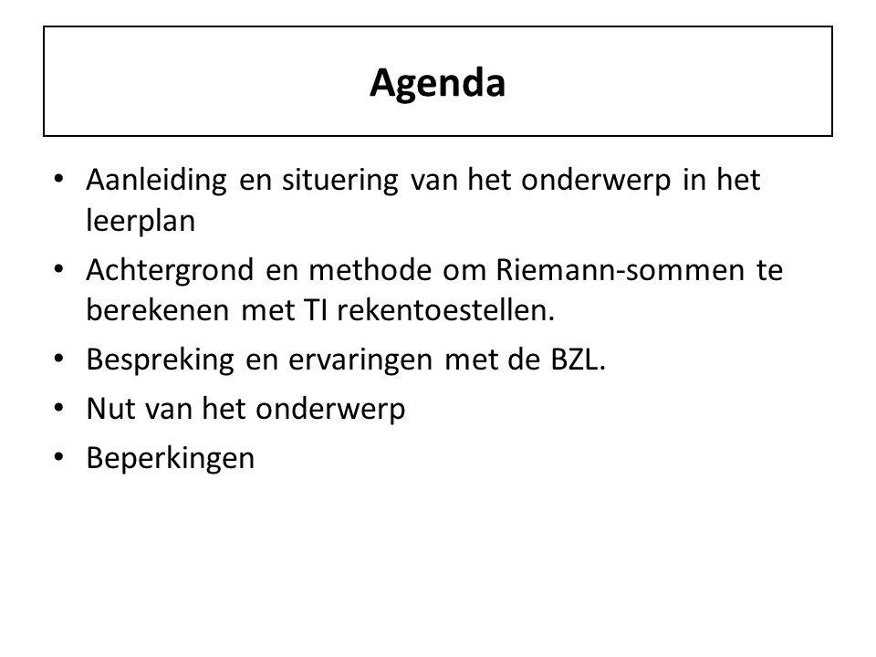 Agenda Aanleiding en situering van het onderwerp in het leerplan Achtergrond en methode om Riemann-sommen te berekenen met TI rekentoestellen.