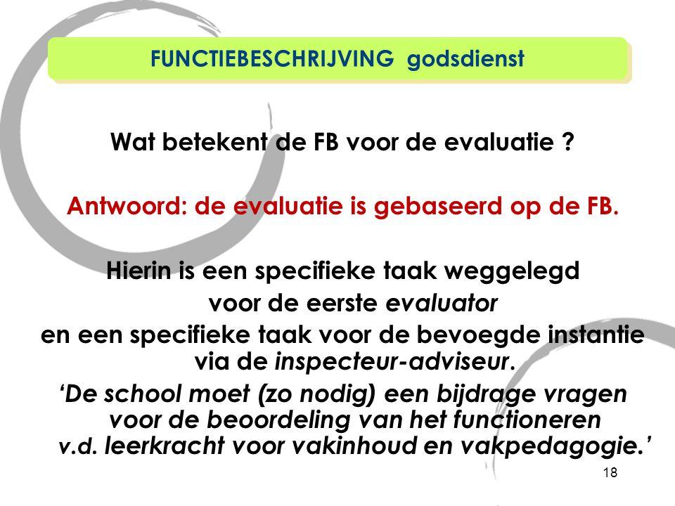 Wat betekent de FB voor de evaluatie .Antwoord: de evaluatie is gebaseerd op de FB.