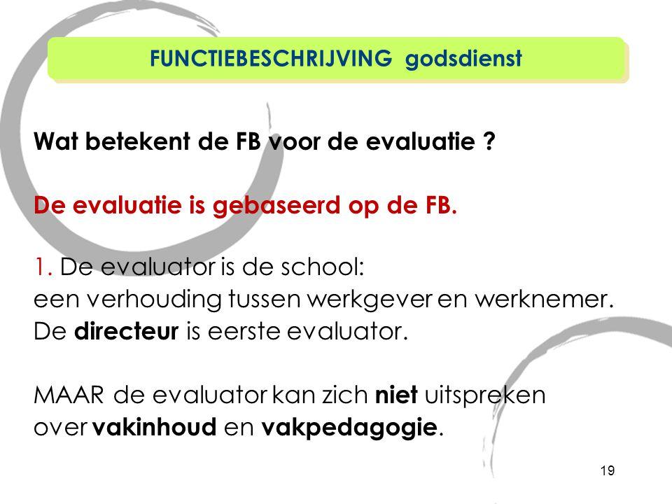 Wat betekent de FB voor de evaluatie .De evaluatie is gebaseerd op de FB.