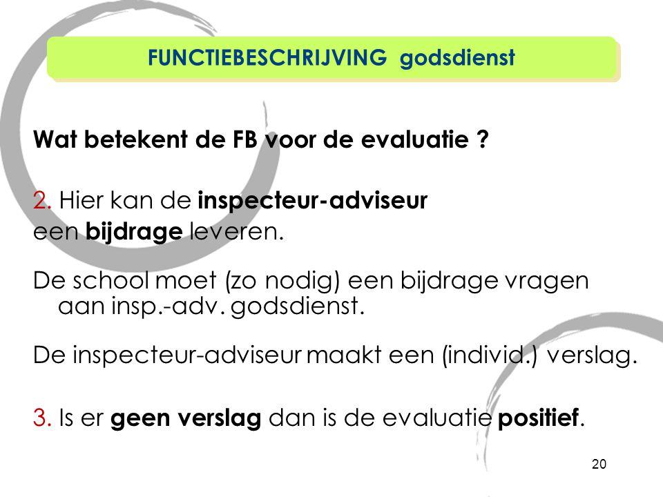Wat betekent de FB voor de evaluatie .2. Hier kan de inspecteur-adviseur een bijdrage leveren.