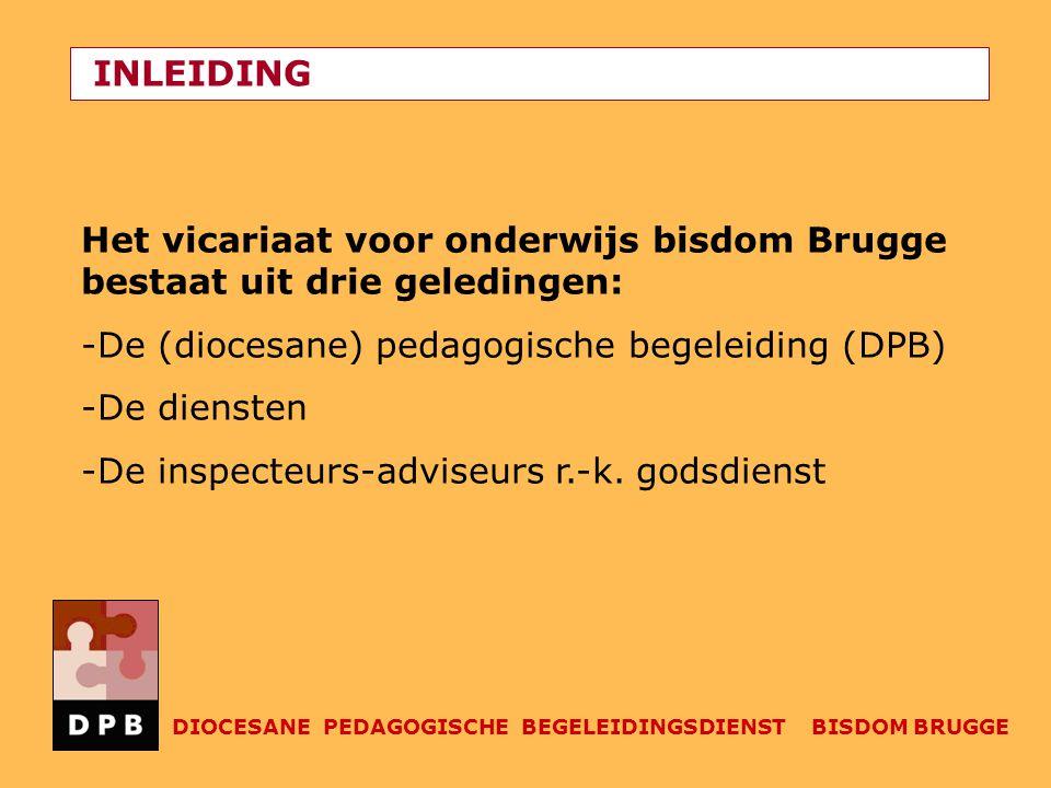 Het vicariaat voor onderwijs bisdom Brugge bestaat uit drie geledingen: -De (diocesane) pedagogische begeleiding (DPB) -De diensten -De inspecteurs-ad