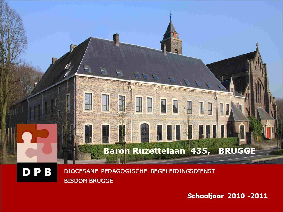Baron Ruzettelaan 435, BRUGGE DIOCESANE PEDAGOGISCHE BEGELEIDINGSDIENST BISDOM BRUGGE Schooljaar 2010 -2011