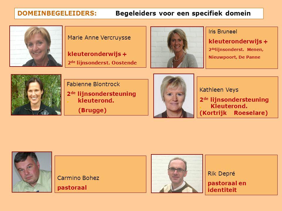 DOMEINBEGELEIDERS: Begeleiders voor een specifiek domein Fabienne Blontrock 2 de lijnsondersteuning.