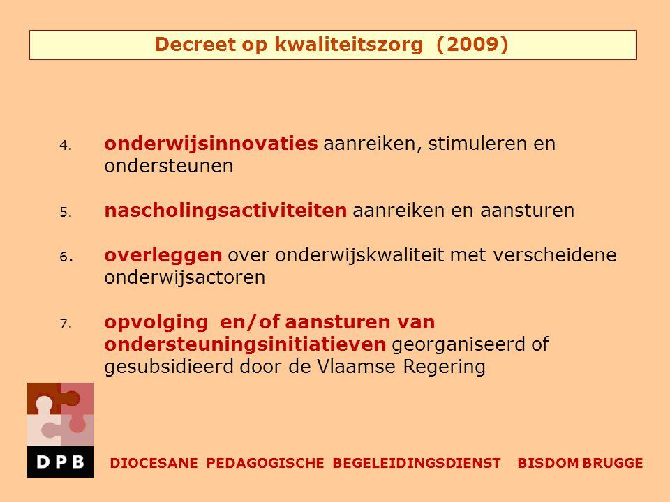 Decreet op kwaliteitszorg (2009) DIOCESANE PEDAGOGISCHE BEGELEIDINGSDIENST BISDOM BRUGGE 4.