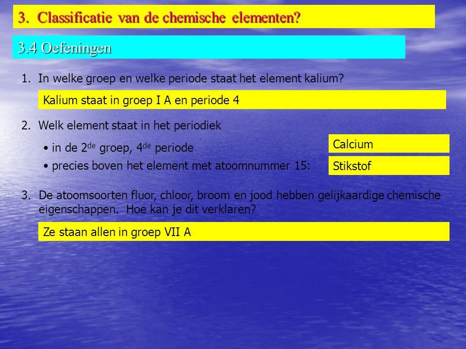 3.Classificatie van de chemische elementen. 3.4 Oefeningen 1.