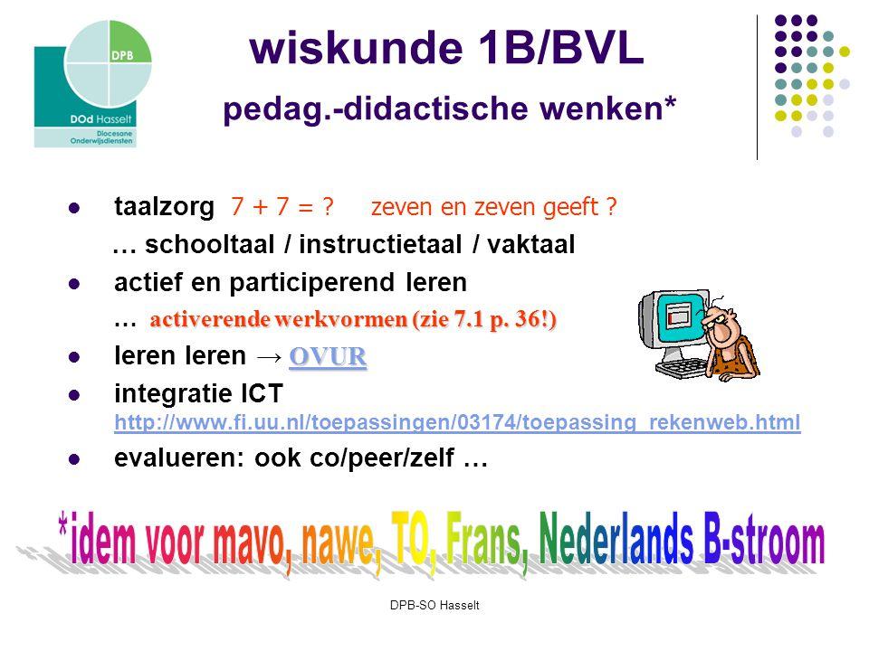 DPB-SO Hasselt wiskunde 1B/BVL pedag.-didactische wenken* taalzorg 7 + 7 = .