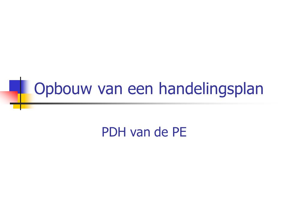 Opbouw van een handelingsplan PDH van de PE