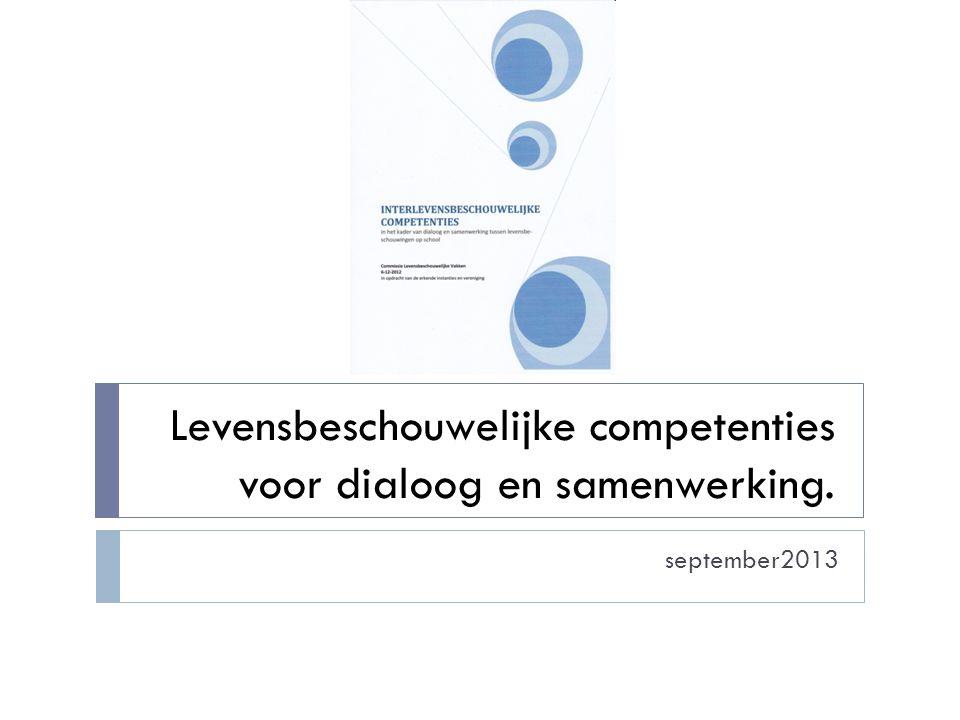 Levensbeschouwelijke competenties voor dialoog en samenwerking. september2013