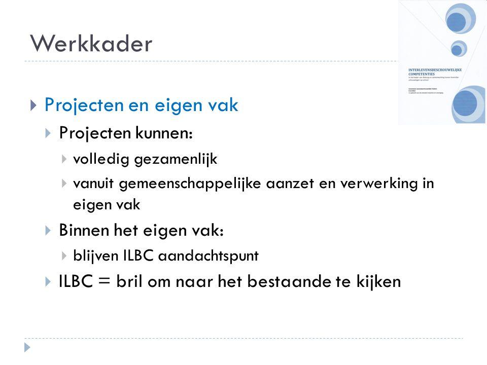  Projecten en eigen vak  Projecten kunnen:  volledig gezamenlijk  vanuit gemeenschappelijke aanzet en verwerking in eigen vak  Binnen het eigen v