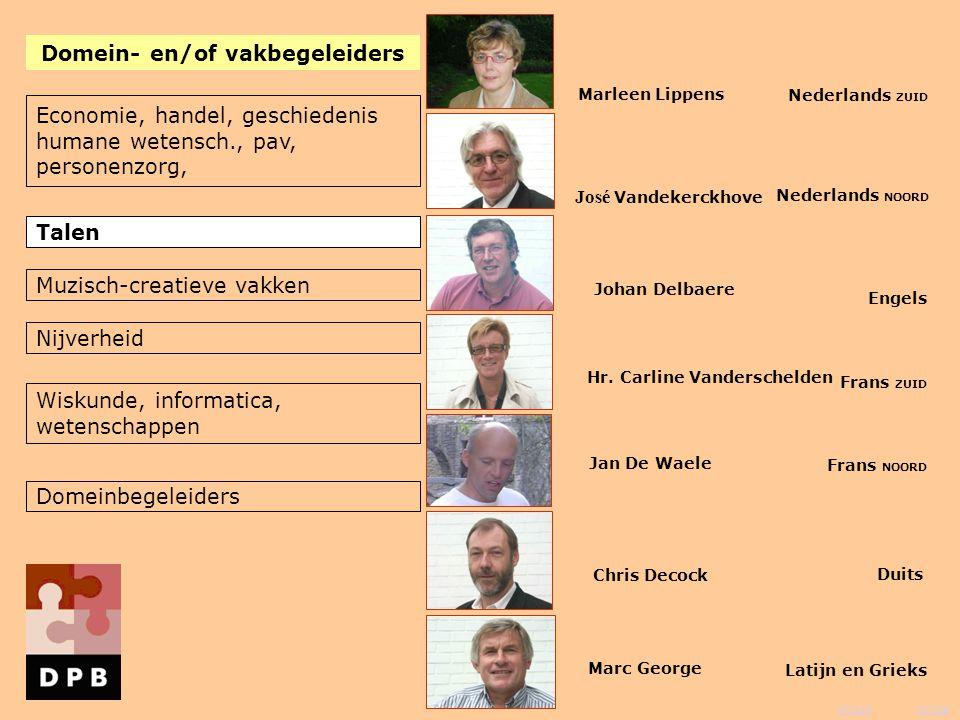 vorige inhoud Jan De Waele Marleen Lippens Johan Delbaere Chris Decock Marc George Frans NOORD Frans ZUID Nederlands ZUID Engels Duits Latijn en Griek