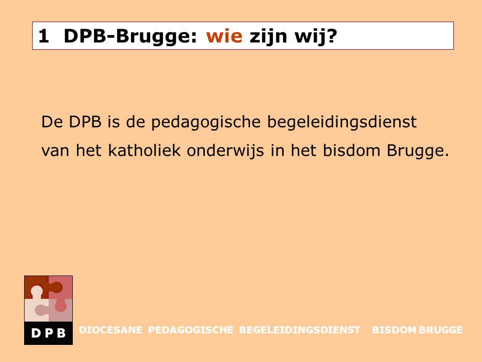 1 DPB-Brugge: wie zijn wij? De DPB is de pedagogische begeleidingsdienst van het katholiek onderwijs in het bisdom Brugge. DIOCESANE PEDAGOGISCHE BEGE