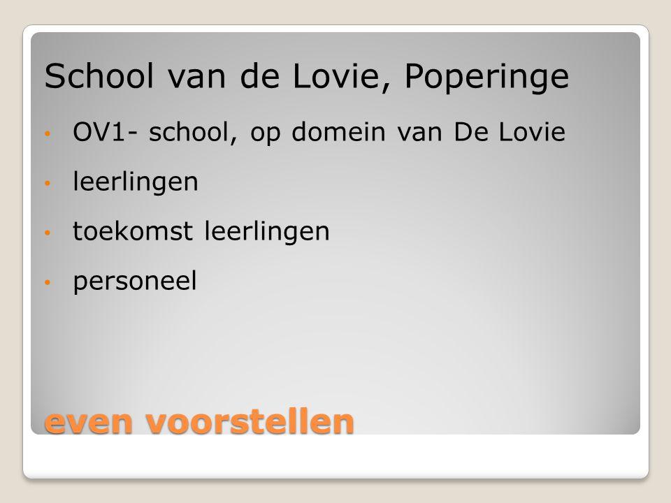 even voorstellen School van de Lovie, Poperinge OV1- school, op domein van De Lovie leerlingen toekomst leerlingen personeel