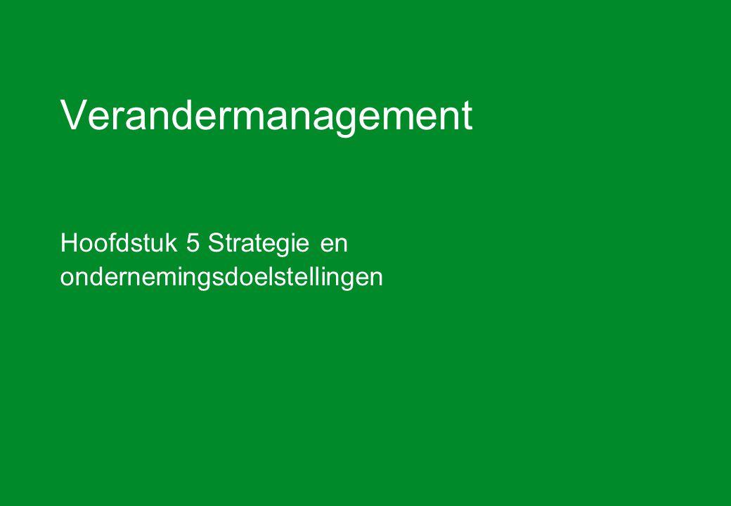Verandermanagement Hoofdstuk 5 Strategie en ondernemingsdoelstellingen