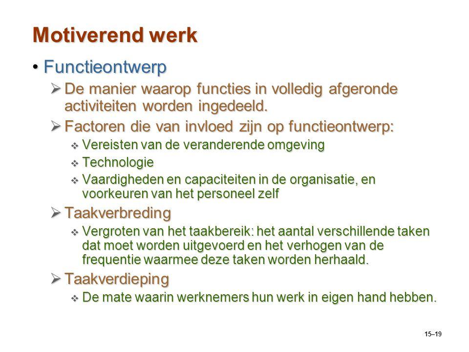 15–19 Motiverend werk FunctieontwerpFunctieontwerp  De manier waarop functies in volledig afgeronde activiteiten worden ingedeeld.  Factoren die van