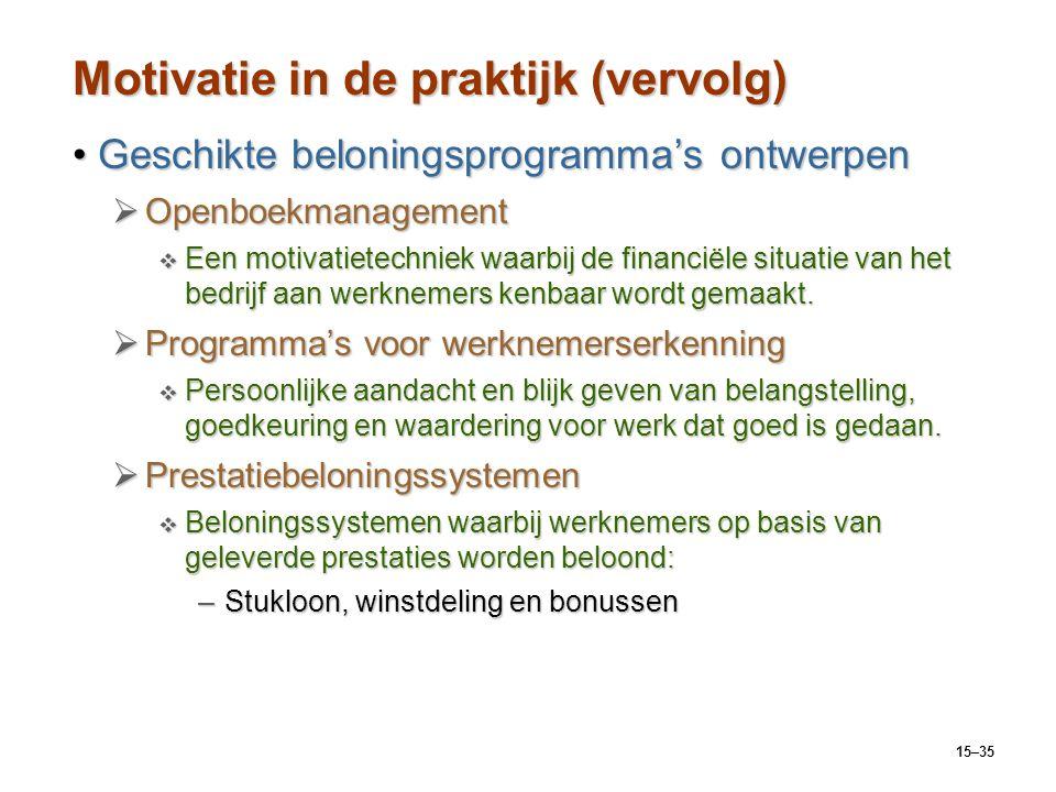 15–35 Motivatie in de praktijk (vervolg) Geschikte beloningsprogramma's ontwerpenGeschikte beloningsprogramma's ontwerpen  Openboekmanagement  Een m
