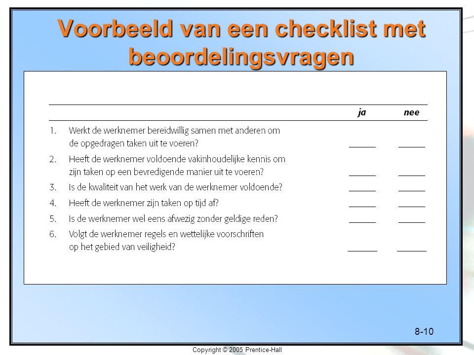 8-10 Copyright © 2005 Prentice-Hall Voorbeeld van een checklist met beoordelingsvragen