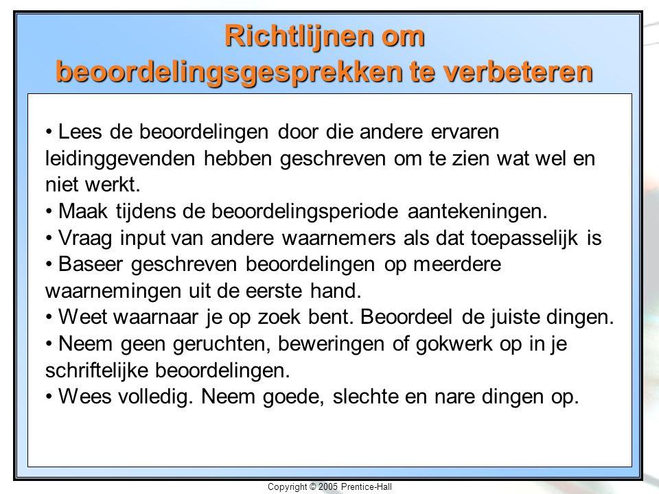 8-23 Copyright © 2005 Prentice-Hall Richtlijnen om beoordelingsgesprekken te verbeteren Lees de beoordelingen door die andere ervaren leidinggevenden