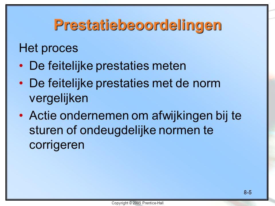 8-6 Copyright © 2005 Prentice-Hall Prestatiebeoordelingen als middel om bij te sturen Doelen staan centraal Welke prestaties moeten worden gemeten.