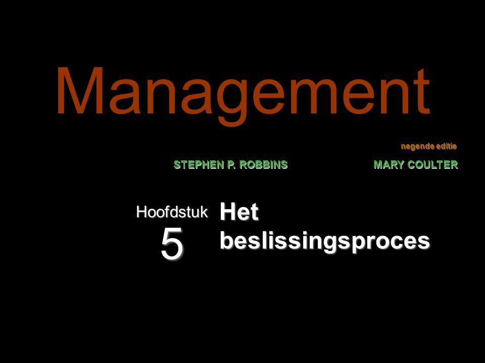 negende editie STEPHEN P. ROBBINS MARY COULTER Het beslissingsproces Hoofdstuk 5 Management